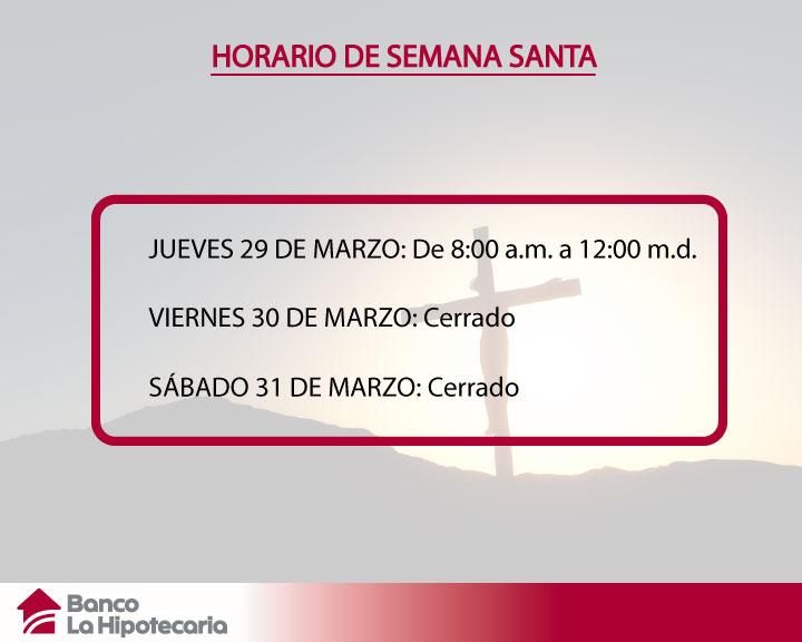 Horario de semana santa la hipotecaria panama for Horario bancos madrid